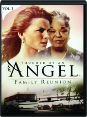 TOUCHED BY AN ANGEL, VOL. 1: Family Reunion