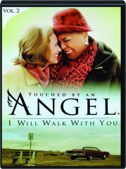 TOUCHED BY AN ANGEL, VOL. 2: I Will Walk with You