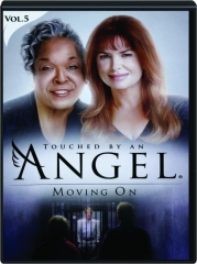 TOUCHED BY AN ANGEL, VOL. 5: Moving On