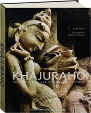 KHAJURAHO: Indian Temples and Sensuous Sculptures