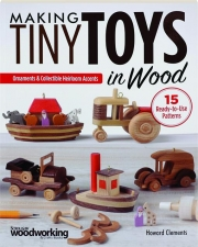 MAKING TINY TOYS IN WOOD: Ornaments & Collectible Heirloom Accents