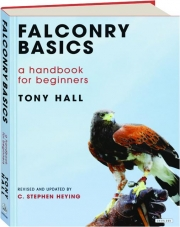 FALCONRY BASICS, REVISED EDITION: A Handbook for Beginners