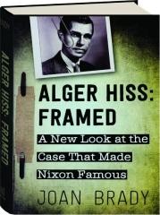 ALGER HISS: Framed