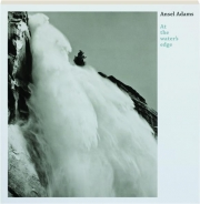 ANSEL ADAMS: At the Water's Edge