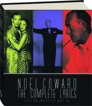 NOEL COWARD: The Complete Lyrics
