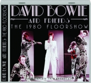 DAVID BOWIE AND FRIENDS: The 1980 Floorshow