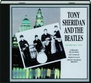TONY SHERIDAN AND THE BEATLES: Hamburg 1961