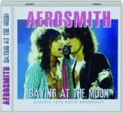 AEROSMITH: Baying at the Moon