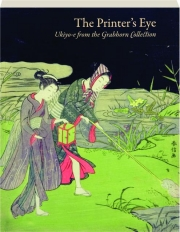 THE PRINTER'S EYE: Ukiyo-e from the Grabhorn Collection