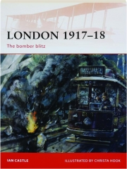 LONDON 1917-18--THE BOMBER BLITZ: Campaign 227