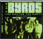 THE BYRDS: The Boston Tea Party