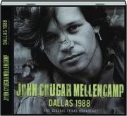 JOHN COUGAR MELLENCAMP: Dallas 1988
