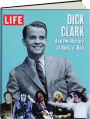 DICK CLARK AND THE HISTORY OF ROCK 'N' ROLL