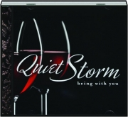 QUIET STORM: Being with You