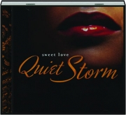 QUIET STORM: Sweet Love
