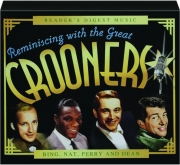 REMINISCING WITH THE GREAT CROONERS