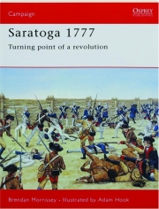SARATOGA 1777--TURNING POINT OF A REVOLUTION: Campaign 67