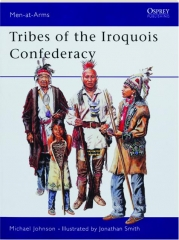 TRIBES OF THE IROQUOIS CONFEDERACY: Men-at-Arms 395