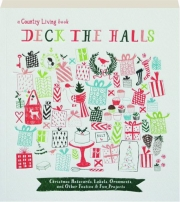 <I>COUNTRY LIVING</I> DECK THE HALLS: Christmas Notecards, Labels, Ornaments, and Other Festive & Fun Projects
