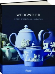 WEDGWOOD: A Story of Creation & Innovation
