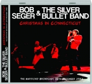 BOB SEGER & THE SILVER BULLET BAND: Christmas in Connecticut