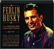 FERLIN HUSKY: The Singles Collection 1951-62
