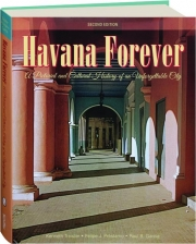 HAVANA FOREVER, SECOND EDITION: A Pictorial and Cultural History of an Unforgettable City