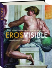 EROS VISIBLE: Art, Sexuality and Antiquity in Renaissance Italy