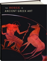THE HORSE IN ANCIENT GREEK ART