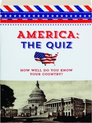 AMERICA: The Quiz--How Well Do You Know Your Country?