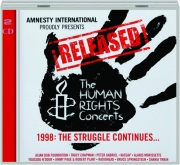 RELEASED! THE HUMAN RIGHTS CONCERTS: 1998--The Struggle Continues
