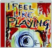 RONNIE WOOD: I Feel Like Playing