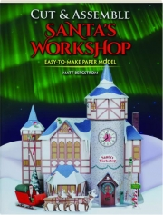 CUT & ASSEMBLE SANTA'S WORKSHOP