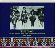 THE YAO: The Mien and Mun Yao in China, Vietnam, Laos and Thailand