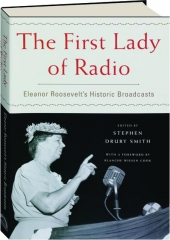 THE FIRST LADY OF RADIO: Eleanor Roosevelt's Historic Broadcasts