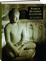KOREAN BUDDHIST SCULPTURE: Art and Truth