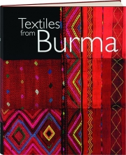 TEXTILES FROM BURMA: Featuring the James Henry Green Collection
