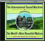 THE INTERNATIONAL SOUND MACHINE PRESENTS THE WORLD'S MOST BEAUTIFUL WALTZES