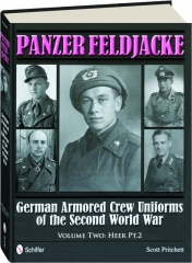PANZER FELDJACKE, VOLUME 2: Heer Pt.2