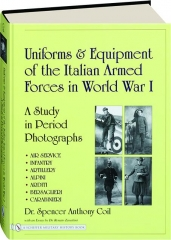 UNIFORMS & EQUIPMENT OF THE ITALIAN ARMED FORCES IN WORLD WAR I