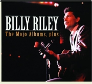BILLY RILEY: The Mojo Albums, Plus