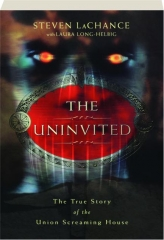 THE UNINVITED: The True Story of the Union Screaming House