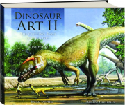 DINOSAUR ART II: The Cutting Edge of Paleoart