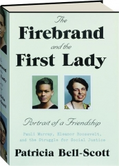 THE FIREBRAND AND THE FIRST LADY: Portrait of a Friendship