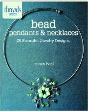 BEAD PENDANTS & NECKLACES: Threads Selects