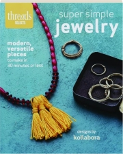 SUPER SIMPLE JEWELRY: Threads Selects