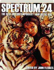 SPECTRUM 24: The Best in Contemporary Fantastic Art