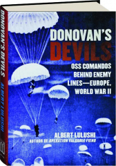 DONOVAN'S DEVILS: OSS Commandos Behind Enemy Lines--Europe, World War II