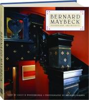 BERNARD MAYBECK: Visionary Architect