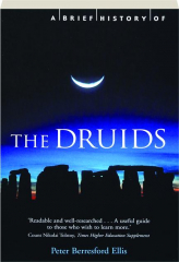 A BRIEF HISTORY OF THE DRUIDS